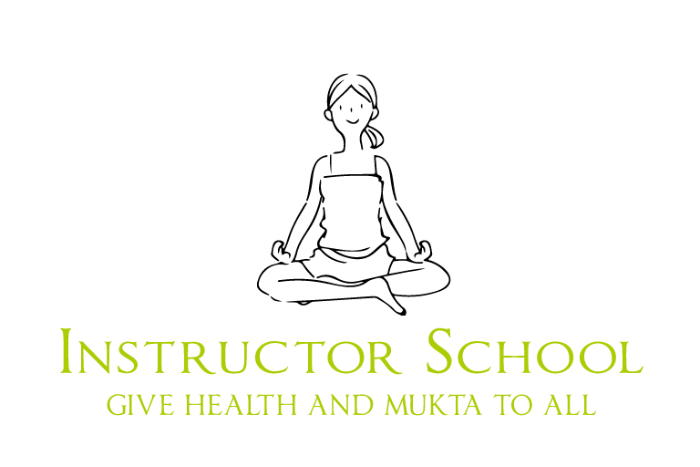 Instructor School - GIVE HEALTH AND MUKTA TO ALL